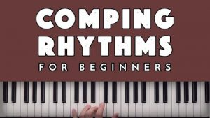 Comping Rhythms for Beginners