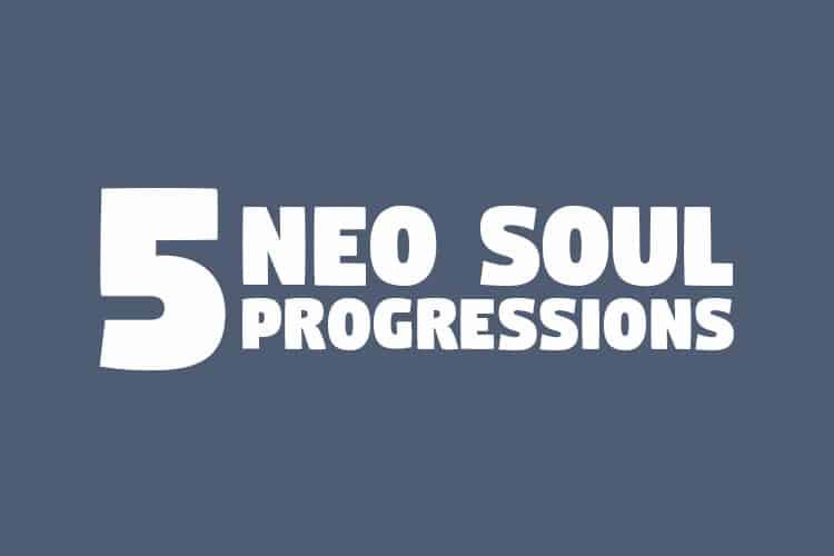 5 Neo Soul Chord Progressions